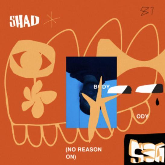 MP3: Shad - Body (No Reason)