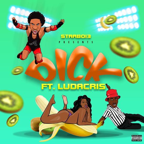 MP3: StarBoi3 - Dick Ft. Ludacris