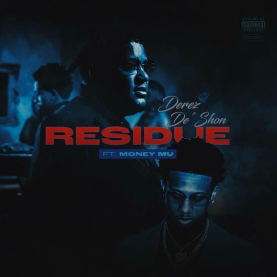 MP3: Derez De'Shon - Residue Ft. Money Mu