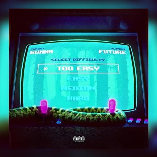 MP3: Gunna - Too Easy Ft. Future