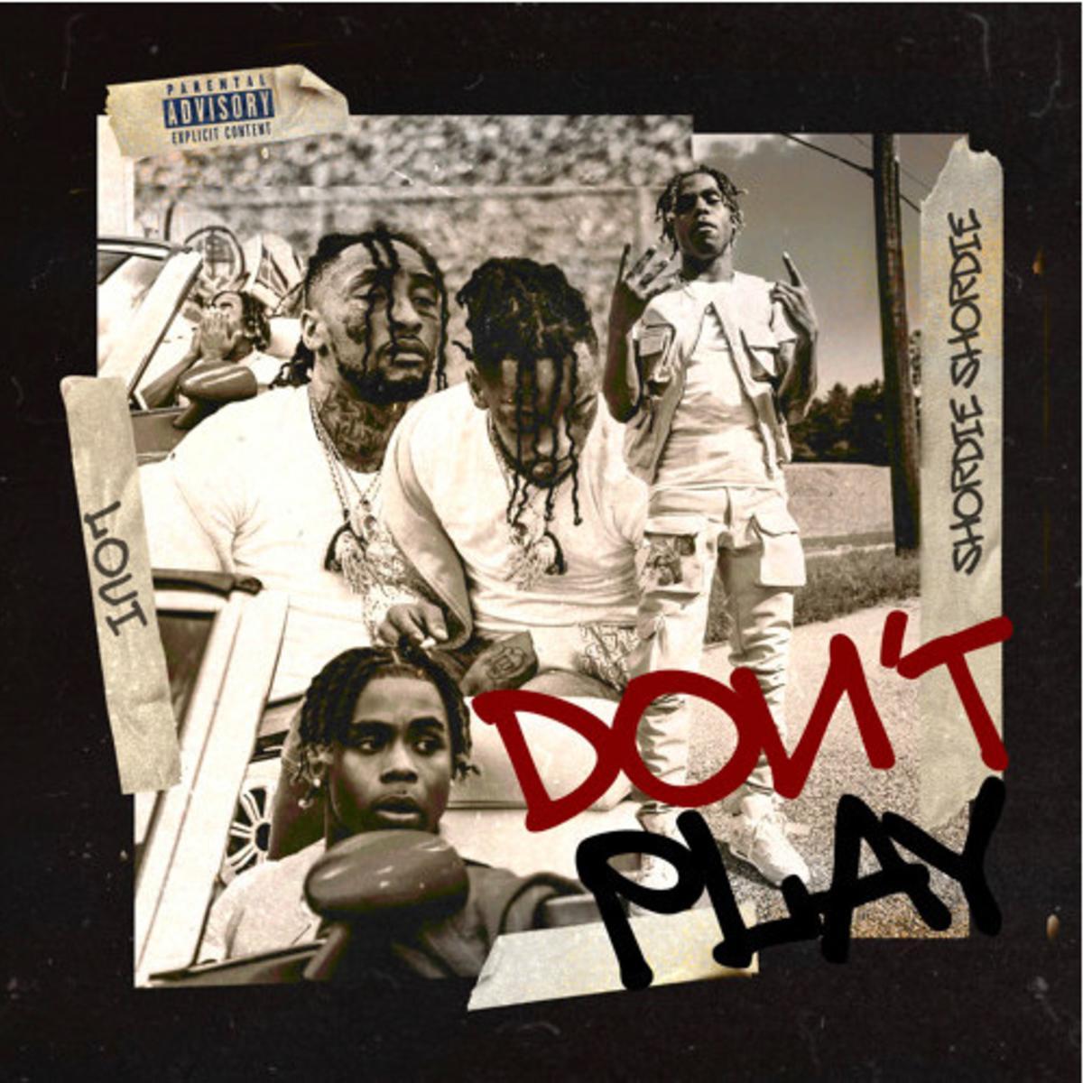 MP3: Loui - Don't Play Ft. Shordie Shordie