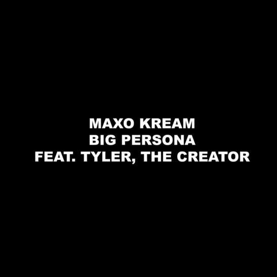 MP3: Maxo Kream - Big Persona Ft. Tyler, The Creator