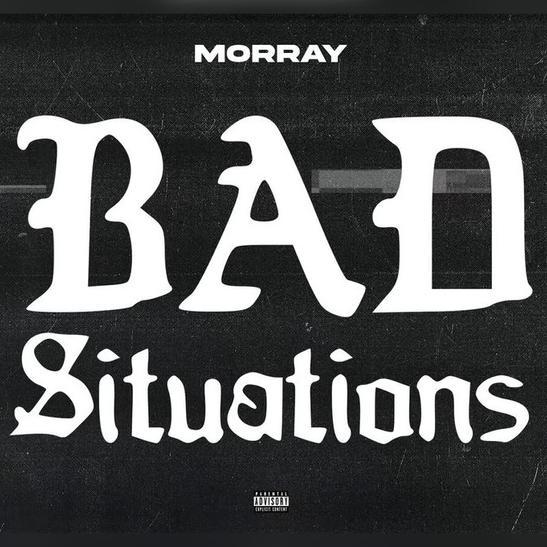 MP3: Morray - Bad Situations