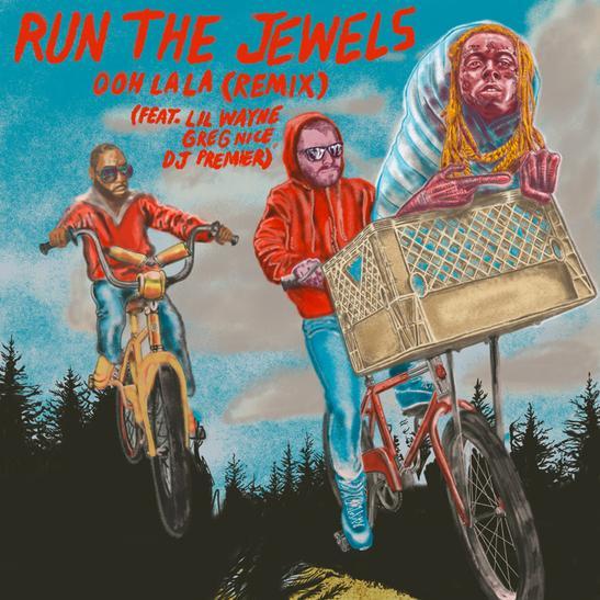 MP3: Run The Jewels - ooh la la (Remix) Ft. Lil Wayne, Greg Nice & DJ Premier