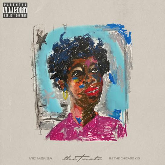 MP3: Vic Mensa - The Taste Ft. BJ The Chicago Kid