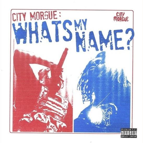 MP3: City Morgue - WHAT'S MY NAME