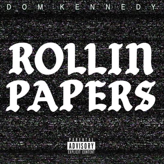 MP3: Dom Kennedy - Rollin Papers