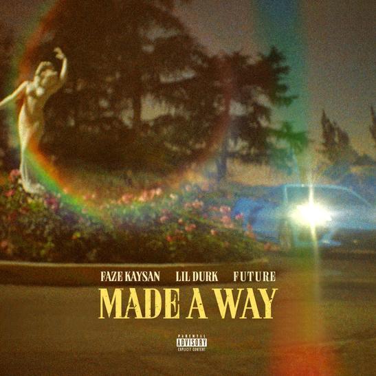 MP3: FaZe Kaysan - Made A Way Ft. Lil Durk & Future
