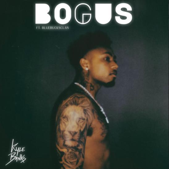 MP3: Kyle Banks - Bogus Ft. BlueBucksClan