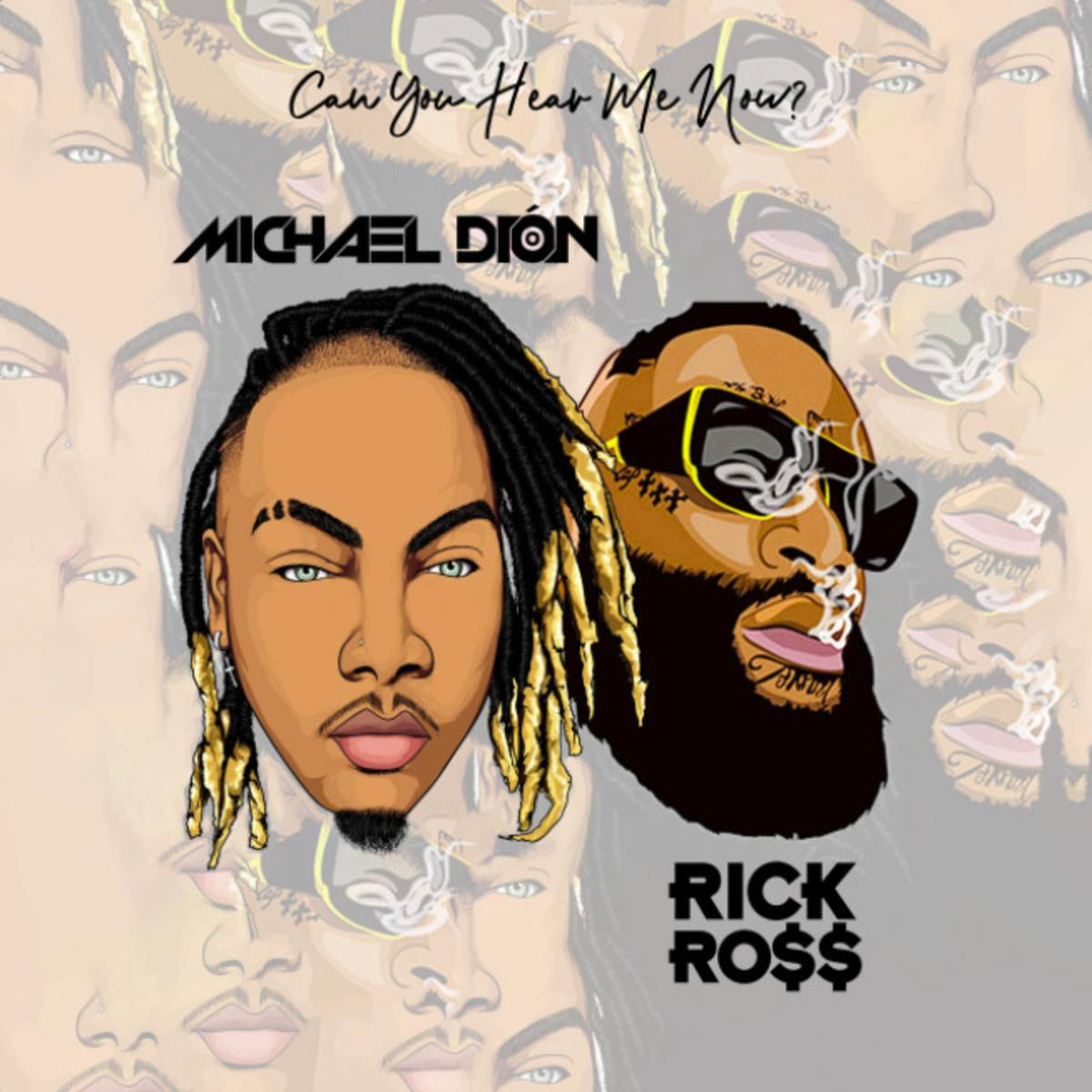 MP3: Michael Dion - Can You Hear Me Now? Ft. Rick Ross