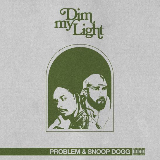 MP3: Problem - Dim My Light Ft. Snoop Dogg